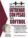 La gua definitiva - Entrenar con pesas para softbol (eBook)